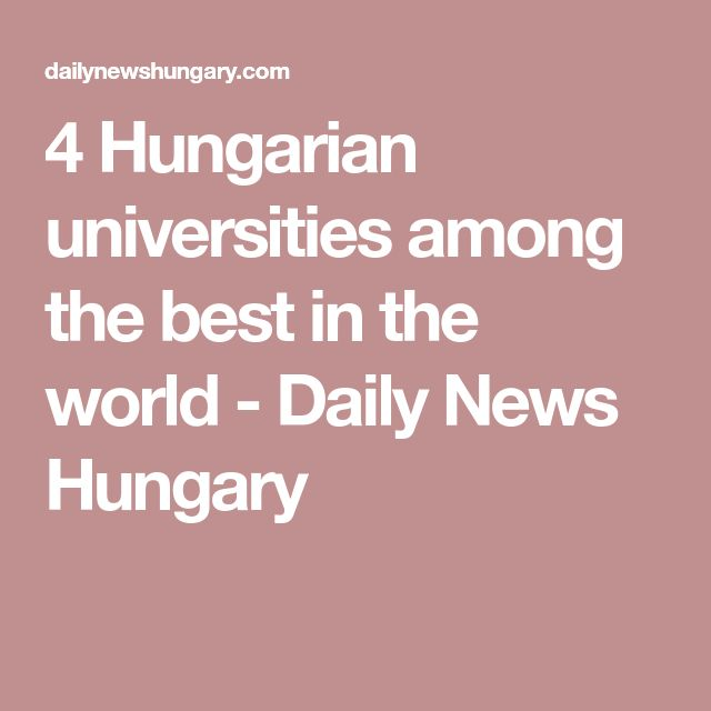 4 Hungarian universities among the best in the world - Daily News Hungary
