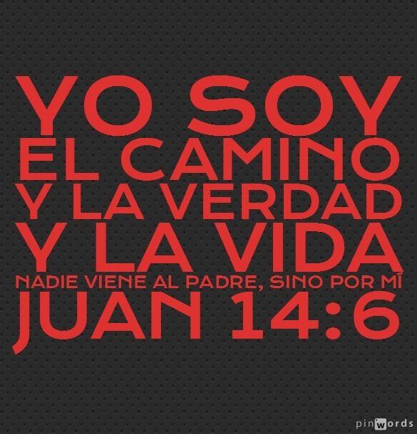 Yo soy el camino, y la verdad, y la vida; nadie viene al Padre, sino por mí. Juan 14:6 Reina Valera Contemporánea