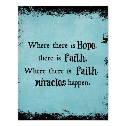 Inspirational Quotes About Hope: Inspirational Where There Is Hope, Faith Quote Poster