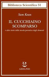 #BookMania del 29/01/14: Il cucchiaino scomparso - Sam Kean -@Adelphi Edizioni - presentato da  @WillhelmEwing -  #LaBiblioteca - @Libriamo Tutti - http://www.libriamotutti.it/
