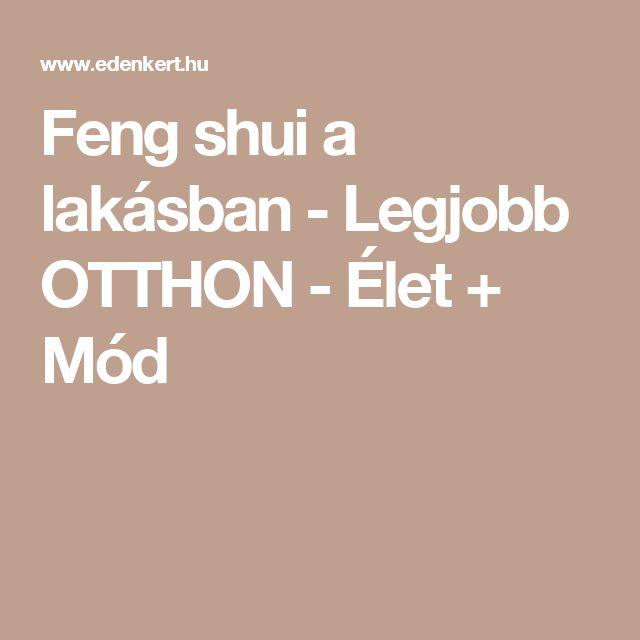 Feng shui a lakásban - Legjobb OTTHON - Élet + Mód