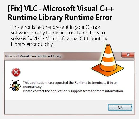 How to fix & solve Microsoft Visual C++ Runtime Library Runtime Error while opening multiple files in VLC. Fix VLC runtime error quickly. (For any games and program windows 7)