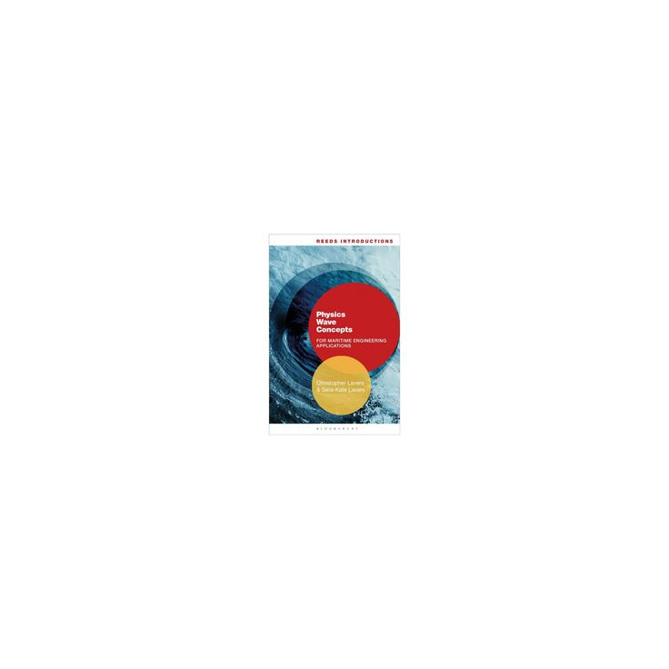 Physics Wave Concepts for Marine Engineering Applications (Paperback) (Christopher Lavers & Sara-Kate