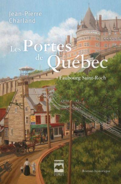 Les portes de Québec / Jean-Pierre Charland.