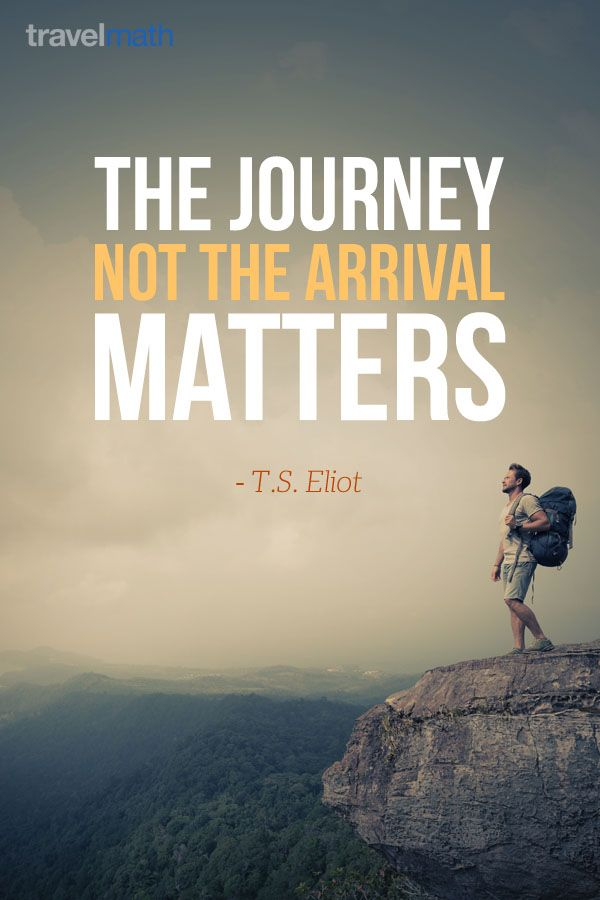 the journey, not the arrival matters essay Similar documents to the journey, not the arrival matters english advanced: ( module b: speeches): margaret atwood essay 3 pages english advanced:.