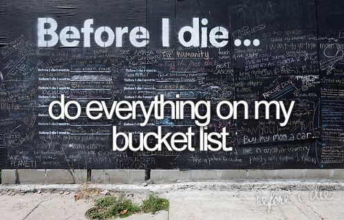 bucket list.
