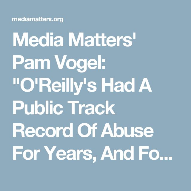 """Media Matters' Pam Vogel: """"O'Reilly's Had A Public Track Record Of Abuse For Years, And Fox News Has Been Complicit"""""""