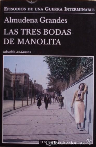 Las tres bodas de Manolita/Almudena Grandes - Tusquets