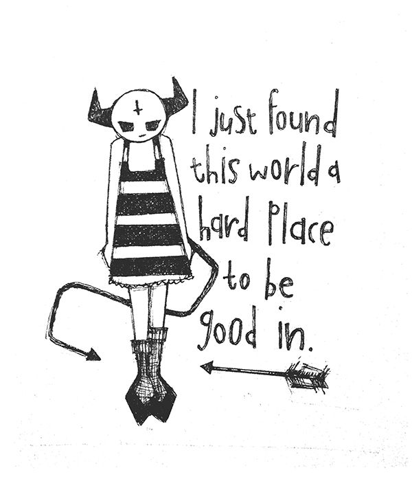 """I just found this world a hard place to be good in."" - Nick Cave. Doodle - cartoon - illustration of quote of the day. Visit the blog to view a new drawing posted daily!"