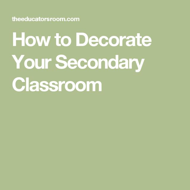 How to Decorate Your Secondary Classroom