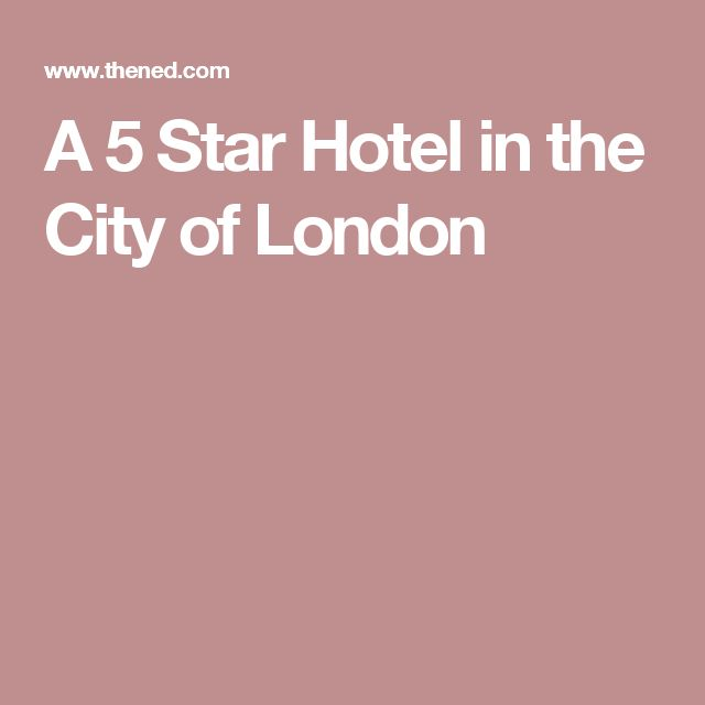 A 5 Star Hotel in the City of London