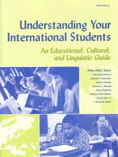 Understanding Your International Students: A Educational, Cultural, and Linguistic Guide