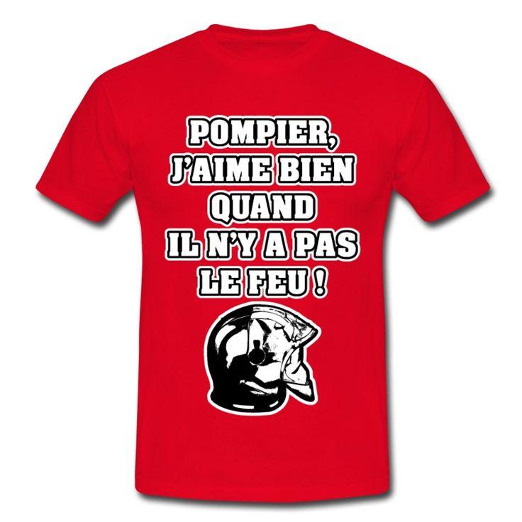 POMPIER, J'AIME BIEN QUAND IL N'Y A PAS LE FEU , T-shirt à s'offrir ici : https://shop.spreadshirt.fr/jeux-de-mots-francois-ville/les+t-shirts+pour+pompiers?q=T516877  #pompiers #leshommesdufeu #tshirt #sirène #alarme #feu #flammes #incendie #foyer #échelle #lance #rampe #sapeur #casque #caserne #secours #ambulancier #brancardier #volontaire #bénévole #braise #bouche #JEUXDEMOTS #FRANCOISVILLE #HUMOUR #DRÔLE #CITATION