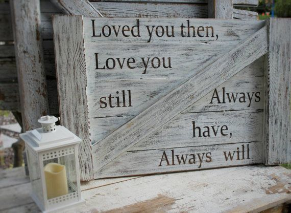 Loved you then Love you still distressed door HillcraftDecor