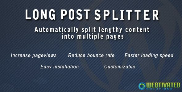 WordPress Long Post Splitter   http://codecanyon.net/item/wordpress-long-post-splitter/5929340?ref=damiamio       WordPress Long Post Splitter automatically split long post/page content into multiple pages so that the page length is smaller. Your page will load faster and make it easier for your readers to read your content without being overwhelmed by the length of the content.  WHY SHOULD YOU SPLIT YOUR CONTENT INTO MULTIPLE PAGES?   Write lengthy post – If your website contains many long…