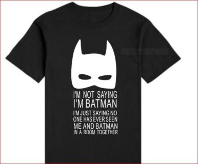Unique design  Cotton O Neck - short sleeved Tee featuring  I'm NOT SAYING I'M BATMAN  Comfortable to wear  Also available in re, navy  & pink