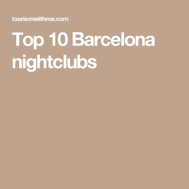 Top 10 Barcelona nightclubs