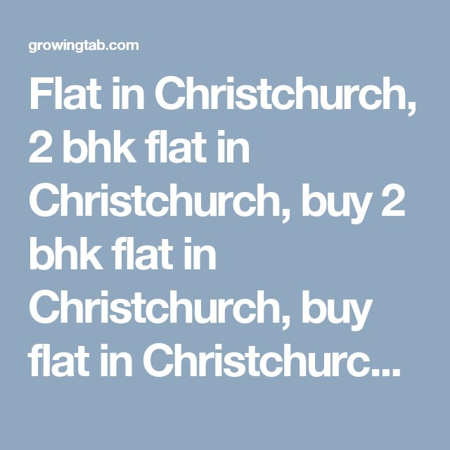 Flat in Christchurch, 2 bhk flat in Christchurch, buy 2 bhk flat in Christchurch, buy flat in Christchurch, buy 2 bhk apartments in Christchurch, 3 bhk flat in Christchurch, buy 3 bhk flat in Christchurch, buy 3 bhk apartments in Christchurch, 1 bhk flat in Christchurch, buy 1 bhk flat in Christchurch, buy 1 bhk apartments in Christchurch http://growingtab.com/ad/real-estate-flats-for-rent/235/new-zealand/3360/canterbury/45113/christchurch
