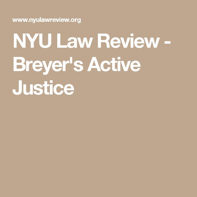 NYU Law Review - Breyer's Active Justice