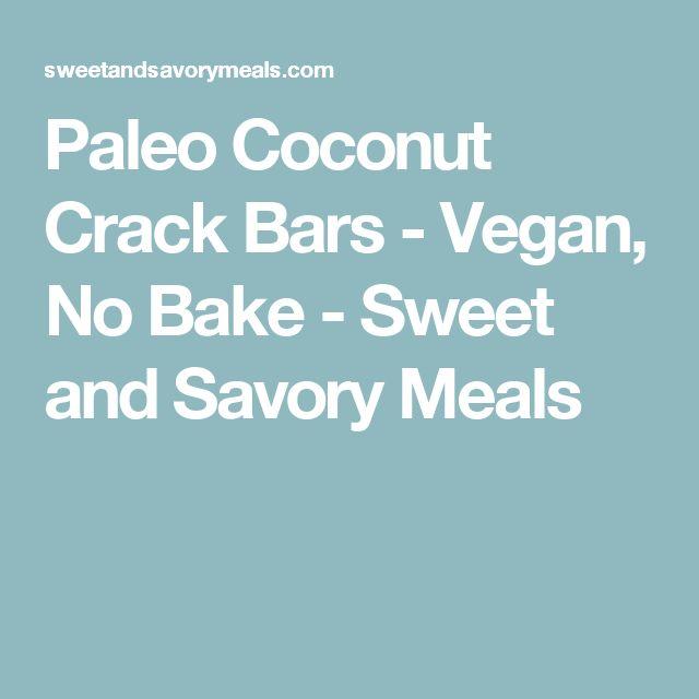 Paleo Coconut Crack Bars - Vegan, No Bake - Sweet and Savory Meals