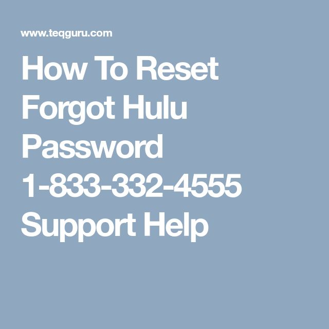 How To Reset Forgot Hulu Password 1-833-332-4555 Support Help