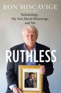 Ruthless : scientology, my son David Miscavige, and me by Ron Miscavige. The only book to examine the origins of Scientology's current leader, RUTHLESS tells the revealing story of David Miscavige's childhood and his path to the head seat of the Church of Scientology told through the eyes of his father.