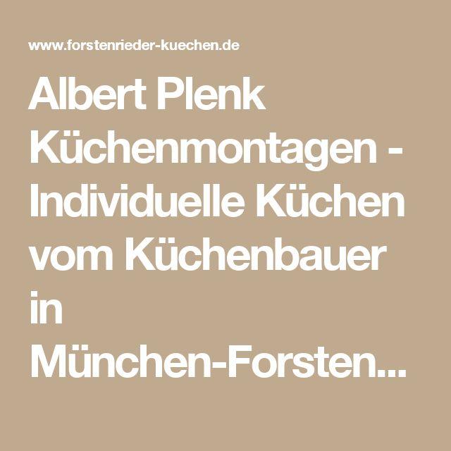Luxury Albert Plenk K chenmontagen Individuelle K chen vom K chenbauer in M nchen Forstenried Unsere Leistungen