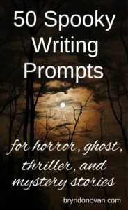 50 Spooky Writing Prompts for Horror, Ghost, Thriller, and Mystery Stories #plot generator #plot ideas