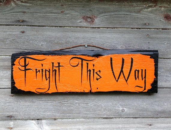Hey, I found this really awesome Etsy listing at http://www.etsy.com/listing/160939443/fright-this-way-halloween-wood-sign