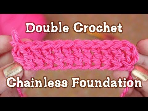 Double Crochet Chainless Foundation Tutorial - YouTube