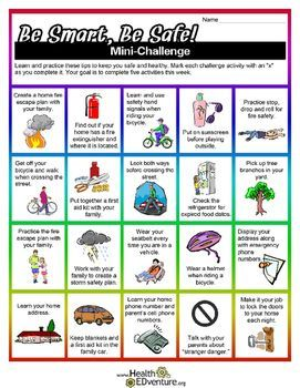 This health challenge  encourages students to make healthy and safety choices.  Pictures of some possible dangers and safety procedures are provided. Children are asked to complete five activities on such topics as fire, home, weather, pedestrian and bicycle safety.Find over 330 learning activities at the Health EDventure store.