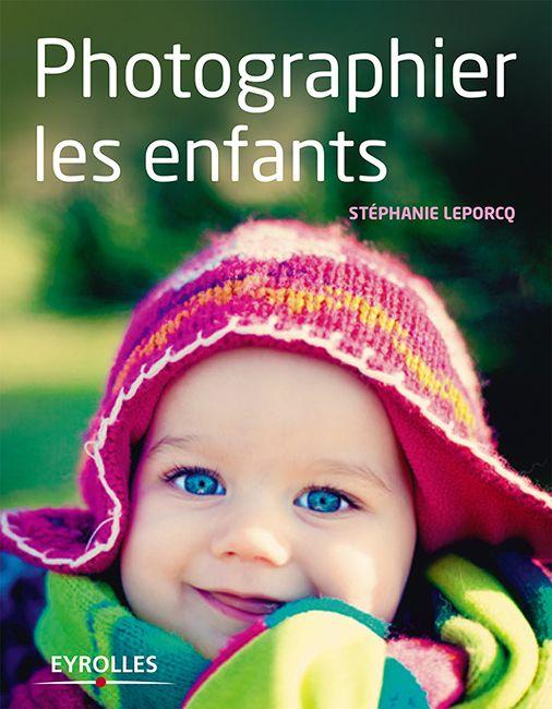 Photographier les enfants: mon 1er livre, disponible le 15 mai 2013  copyright: emilolaphotography