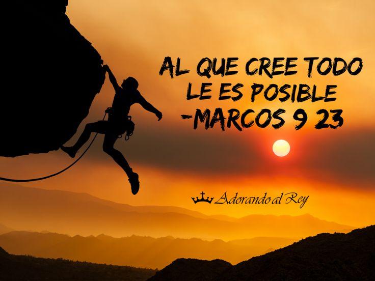 Jesús le dijo: Si puedes creer, al que cree todo le es posible.  Marcos 9:23    #CitasBiblicas #Versiculo #Biblia #PalabraDeDios #Fe #Cree #Evangelio #Marcos9 #AdorandoalRey