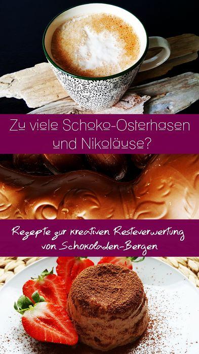 Resteverwertung für Schokolade: Egal ob alte Ostereier, Osterhasen oder Nikoläuse. Mit diesen Rezepten werden aus Resten schnell und einfach leckere Desserts.