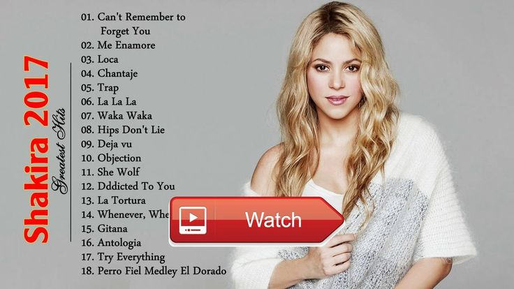Shakira Greatest Hits Cover 17 Shakira Best Songs playlist  Shakira Greatest Hits Cover 17 Shakira Best Songs playlist Thank for watching Have A Nice Day Please like and subcr