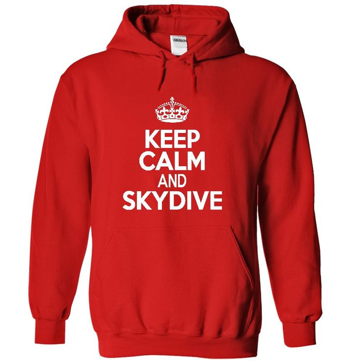 Keep calm and skydive T-Shirts, Hoodies. CHECK PRICE ==► https://www.sunfrog.com/Names/Keep-calm-and-skydive-T-Shirt-and-Hoodie-2847-Red-25862501-Hoodie.html?id=41382