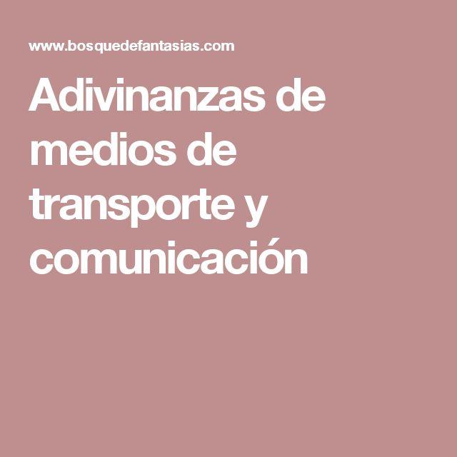 Adivinanzas de medios de transporte y comunicación