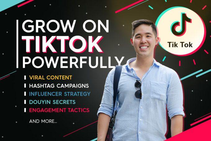 I Will Teach You How To Grow Powerfully On Tiktok Digital Marketing Social Media Social Media Marketing Services Marketing Strategy Business