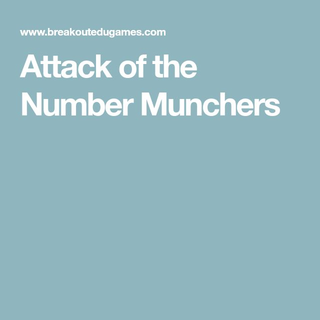Attack of the Number Munchers