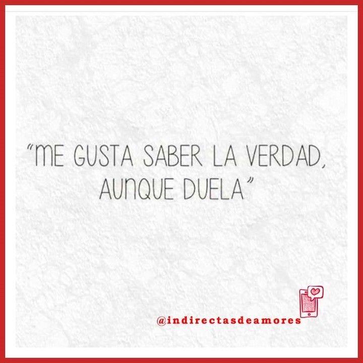 Siempre la verdad por delante no? :) #indirectas #frases #frasesdeamor #amor #chile #instachile #puq