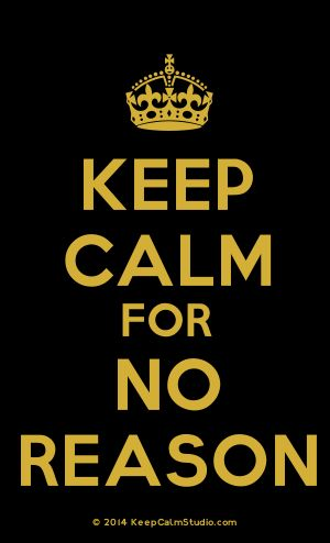 [Crown] Keep Calm For No Reason