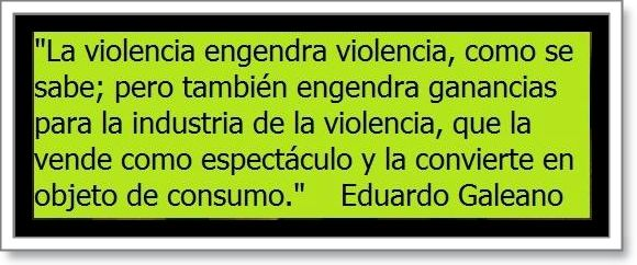 Cita de Eduardo Galeano.