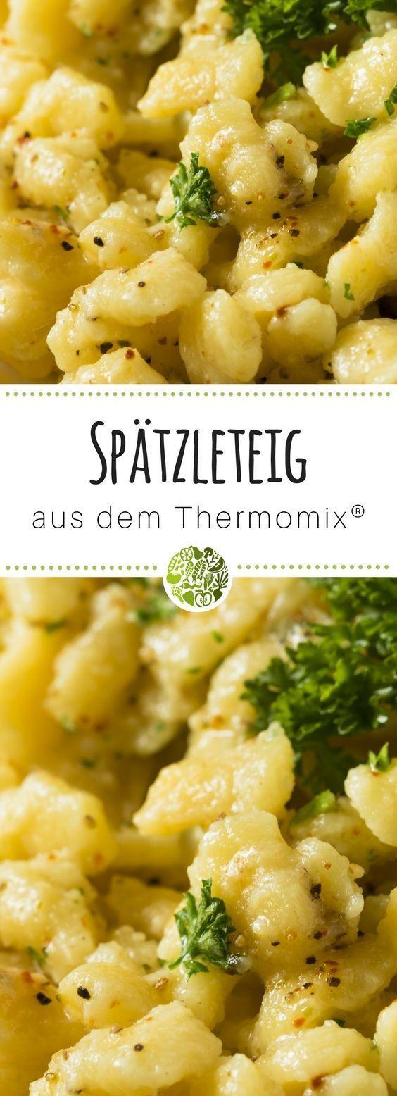 Pâte Spaetzle du Thermomix®   – Hauptgerichte aus dem Thermomix®