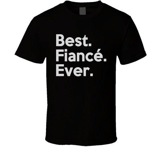Best Fiancé Ever T Shirt Best engagement Tee by OriginalJamesTees