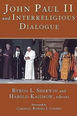 John Paul II AND Interreligious Dialogue BY DR Byron L Sherwin 9781597524049 | eBay