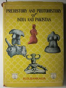 The prehistory and protohistory of India and Pakistan / H. D. Sankalia.-- New ed.-- Poona : Deccan College, Postgraduate and Research Institute, 1974 en http://absysnet.bbtk.ull.es/cgi-bin/abnetopac?TITN=322762