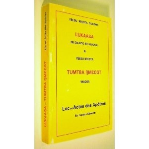 LUKAASA / TUMTBA NMEEGT / The Gospel of Luke and The Book of Acts in Nawdm Language / Luc et Actes des Apotres en langue nawdm / Yessu Krista Gohomt Lukassa Nn Da Hod Tii Wadga / Nawdm population is 146,000 in Togo, Africa   $49.99
