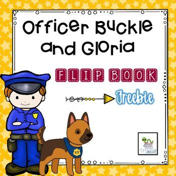 Officer Buckle and Gloria Flip Book.  This is a free sample of my picture book flip books.  If you like this flip book check out my Growing Bundle - Picture Book Flip Books.This flip book is made to use with the book Officer Buckle and Gloria by Peggy Rathman.  All of my picture book flip books will be very similar to this one.