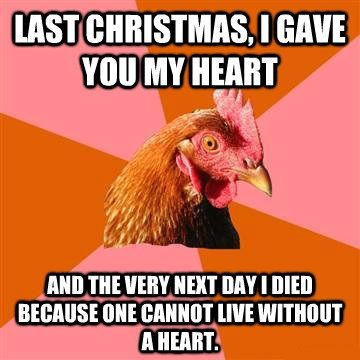 anti joke chicken last christmas these remind me of something Dwight from the office would say.