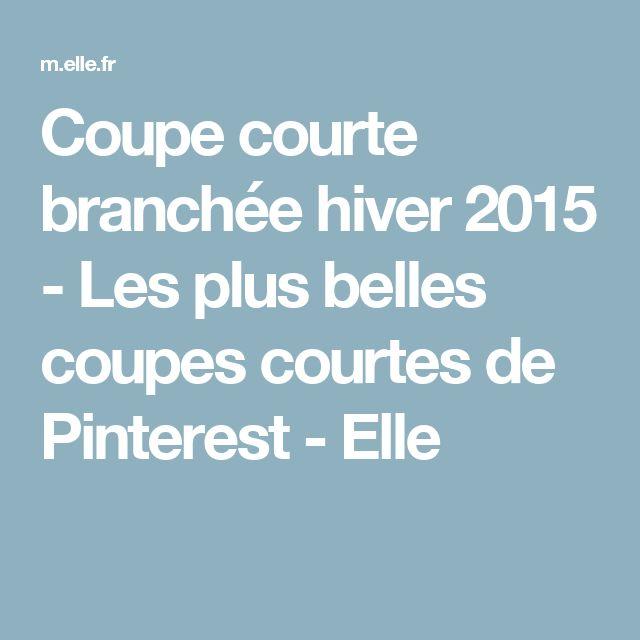Coupe courte branchée hiver 2015 - Les plus belles coupes courtes de Pinterest - Elle   Modele ...